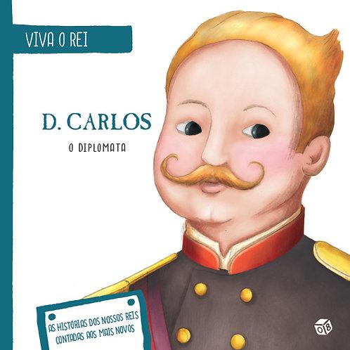 Viva o Rei - D. Carlos, o Diplomata: Livro de histórias
