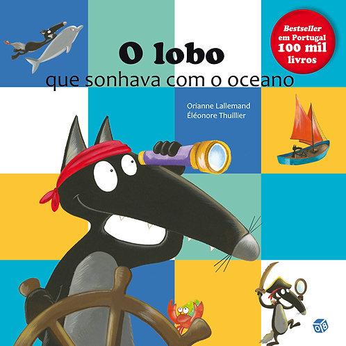 O lobo que  sonhava com o oceano: Livro de histórias