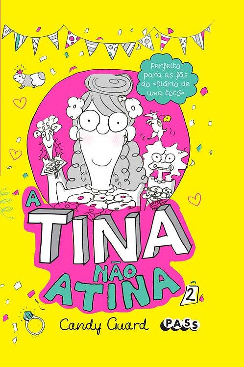 A Tina não atina