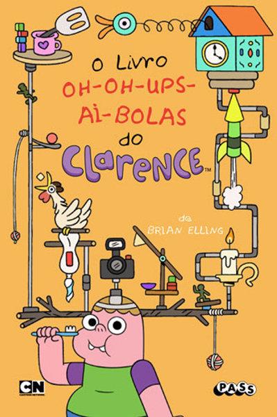 Clarence - O livro oh-oh-ups-ai-bolas do Clarence