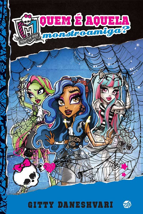 Monster High - Quem é aquela monstroamiga?
