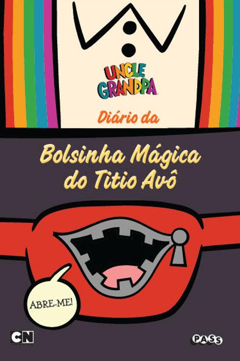 Uncle Grandpa - Diário da bolsinha mágica do Titio Avô