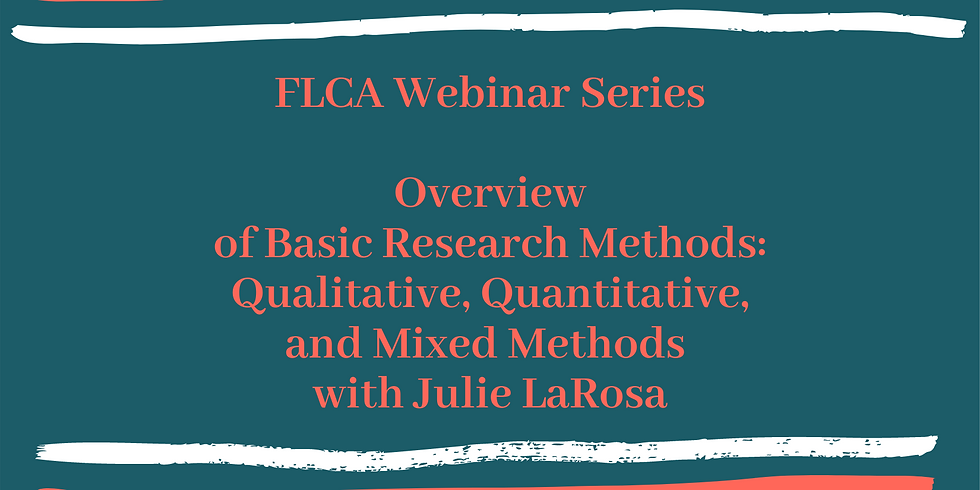 Webinar: Overview of Basic Research Methods: Qualitative, Quantitative, and Mixed Methods