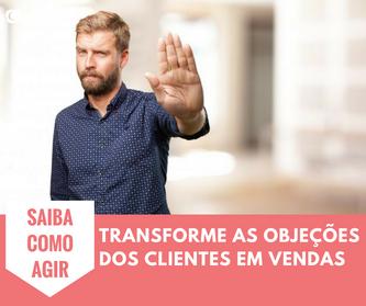 Transforme as objeções dos clientes em vendas