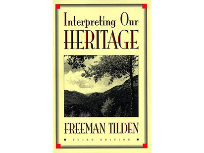 Freeman Tilden - The Father of Heritage Interpretation: People of the Parks Past Series #8