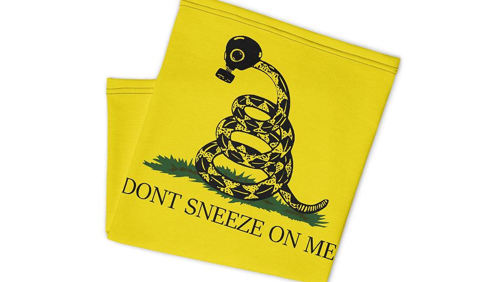 Don't Sneeze On Me Neck Gaiter