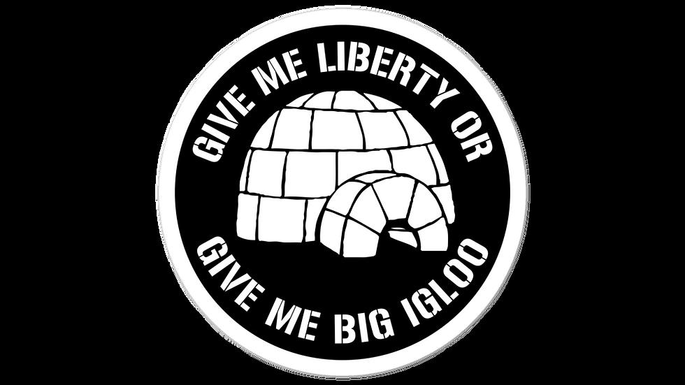 Give Me Big Igloo Sticker