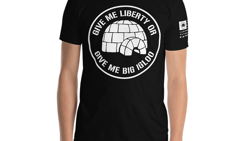 Give Me Big Igloo T-Shirt