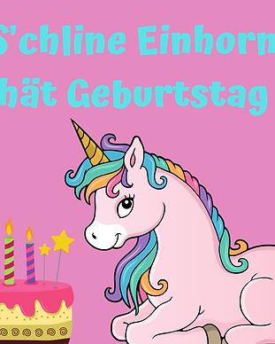 S'CHLINE_EINHORN_HÄT_GEBURTSTAG.png