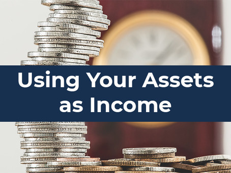 How to Use Your Assets as Income