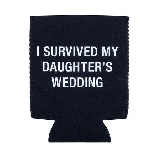 I Survived My Daughter's Wedding Koozie