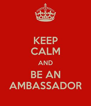 Keep Calm and Be An Ambassador