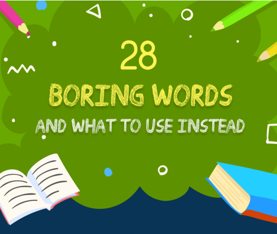 20 Boring Words and what to use instead