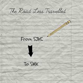 The Road Less Traveled - From SJKC To SMK