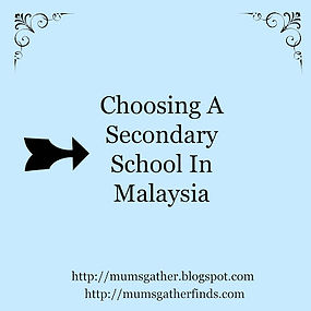 Choosing A Secondary School In Malaysia
