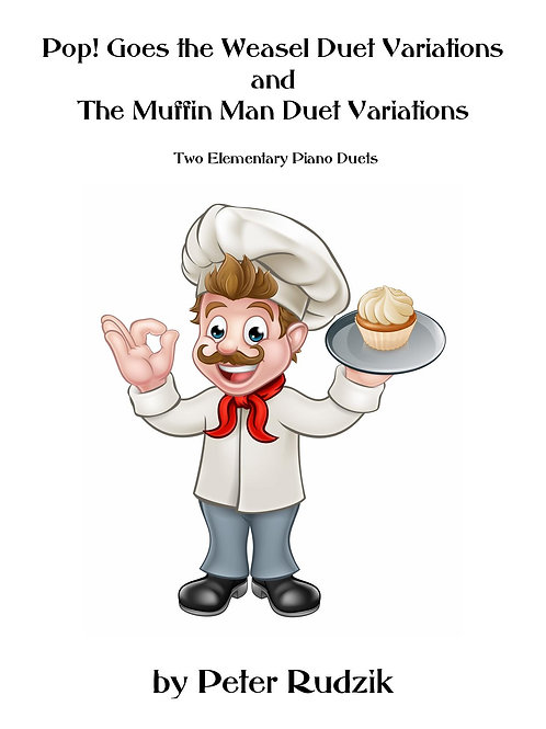 Pop! Goes the Weasel & The Muffin Man Duet Variations