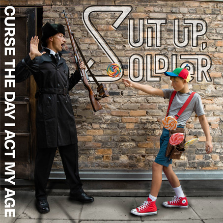 Album Review: Suit Up Soldier, Curse The Day I Act My Age