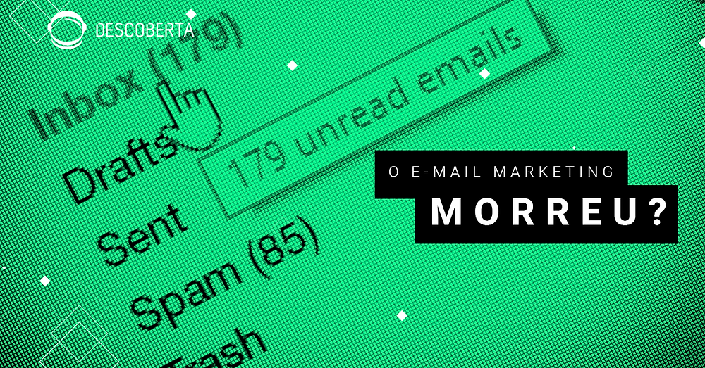 O e-mail marketing morreu?