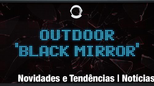 """Outdoor """"Black Mirror"""" mostra anúncios segmentados para pedestres e motoristas"""
