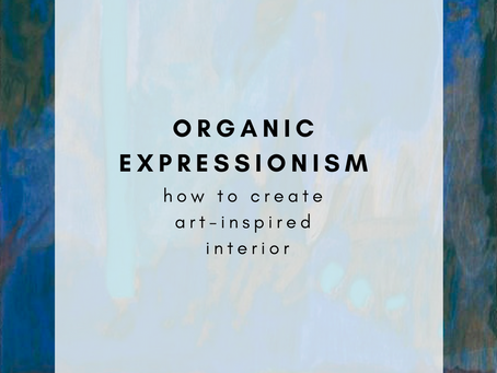 ORGANIC EXPRESSIONISM: how to create art-inspired interior