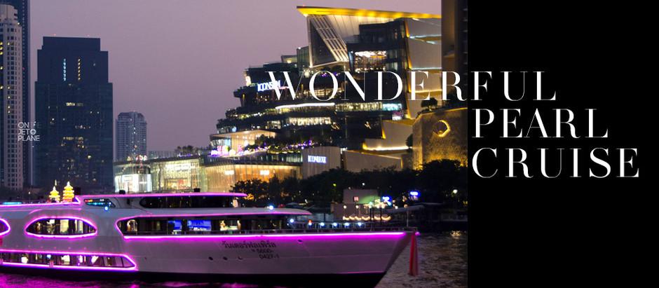 [รีวิว] Wonderful Pearl Cruise ดินเนอร์หรูบนสายน้ำเจ้าพระยากับเรือวันเดอร์ฟูลเพิร์ล ครูซส์