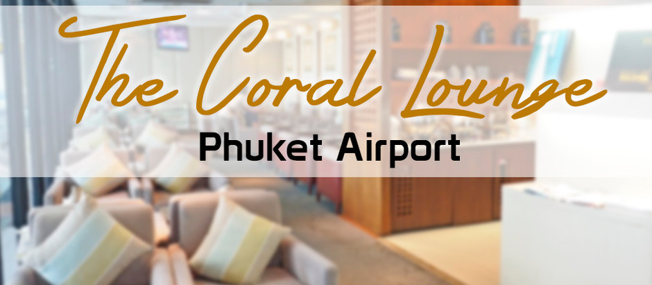 The Coral Lounge นั่งรอเครื่องสบายๆ ที่สนามบินภูเก็ต