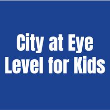 City at Eye Level for Kids