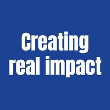 Creating real impact