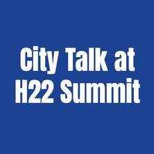 City Talk at H22 Summit