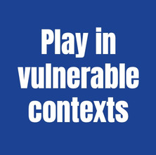 Play in vulnerable contexts