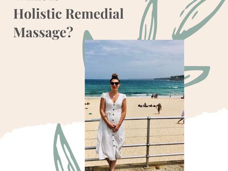 What is Holistic Remedial Massage? How could it help you?