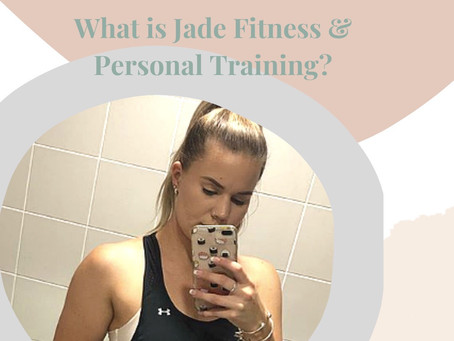 What is Jade Fitness and Personal Training? How can they help you with your health goals?