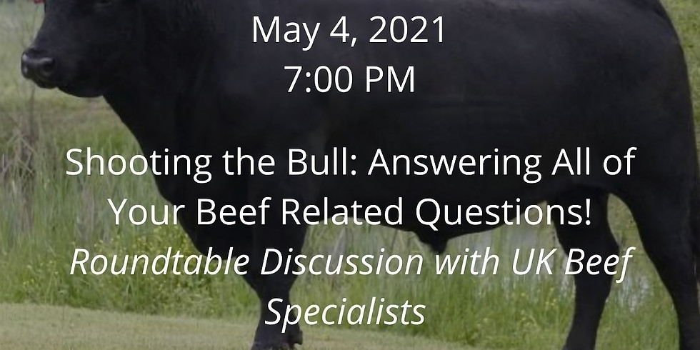 Beef Webinar Series: Shooting the Bull: Answering All of Your Beef Related  Questions!