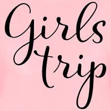 Girls Trip!!!