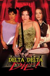 Delta Delta Die