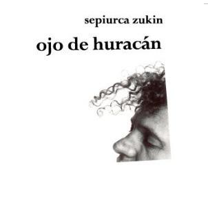 Ojo De Huracán -Sepiurca Zukin-