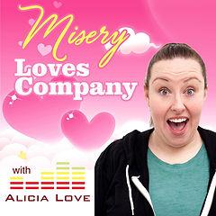 Alicia Love's podcast Misery Loves Company