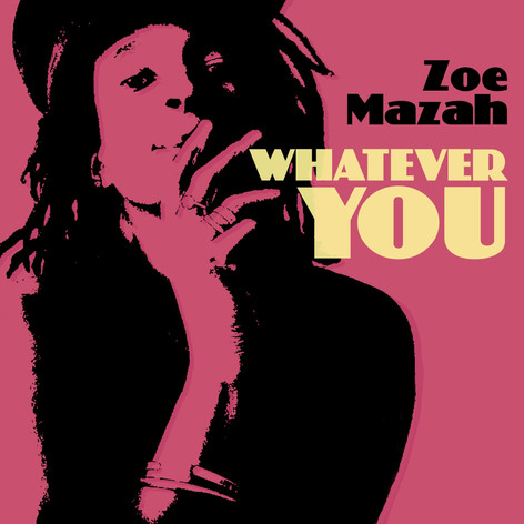 Zoe Mazah - Whatever You