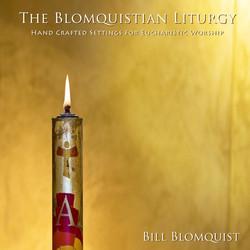 The Blomquistian Liturgy