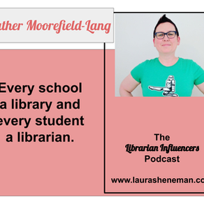 Every School  a Library and Every Student  a Librarian: with Heather Moorefield-Lang