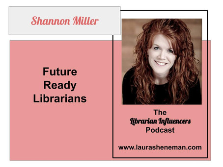 Future Ready Librarians: with Shannon Miller