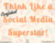 Think Like a Social Media Superstar! 5 D