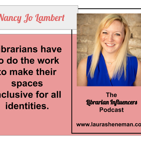 Librarians and Inclusive Spaces: with Nancy Jo Lambert