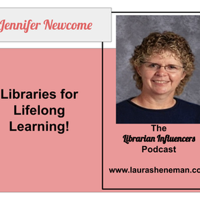 Libraries for Lifelong Learning! with Jennifer Newcome