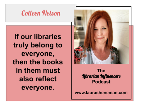 Your Library Should Reflect the Students in Your Building: with Colleen Nelson