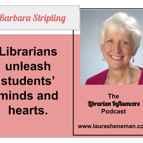 Librarians Unleash Students' Minds and Hearts: with Dr. Barbara Stripling