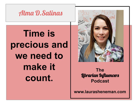 Time Is Precious and We Need to Make It Count: with Alma Salinas