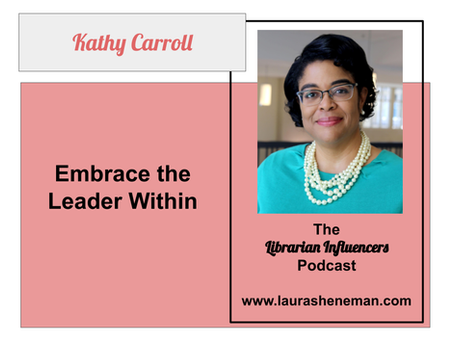 Embrace the Leader Within: with Kathy Carroll