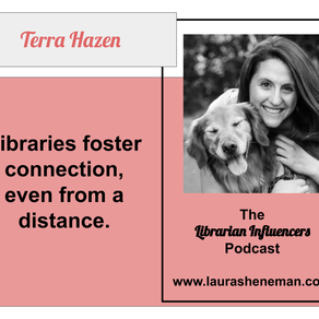 Libraries Foster Connection, Even from a Distance : with Terra Hazen