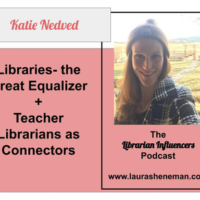 Teacher Librarians as Connectors: with Katie Nedved